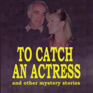 "Story to play: how ""To Catch an Actress"" became Casting for Murder."